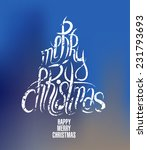 christmas tree  calligraphy... | Shutterstock .eps vector #231793693