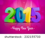 happy new year 2015 3d colorful ... | Shutterstock .eps vector #232155733