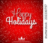 happy holidays vector... | Shutterstock .eps vector #232230757