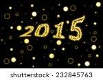 golden year 2015 with effect... | Shutterstock . vector #232845763