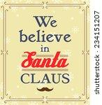 we believe in santa claus... | Shutterstock .eps vector #234151207