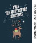 reindeer twas the night before... | Shutterstock .eps vector #236109943