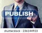 publish concept. man touching... | Shutterstock . vector #236144923