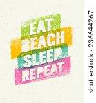 eat. beach. sleep. repeat.... | Shutterstock .eps vector #236644267