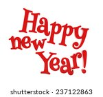 happy new year 3d text on white ... | Shutterstock . vector #237122863