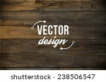 vector old grunge wood... | Shutterstock .eps vector #238506547