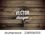 vector wood texture. background ... | Shutterstock .eps vector #238506553