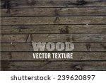vector wood texture. background ... | Shutterstock .eps vector #239620897