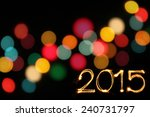 new year 2015 writing sparkle...   Shutterstock . vector #240731797