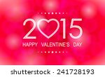 happy valentine's day 2015 with ... | Shutterstock .eps vector #241728193