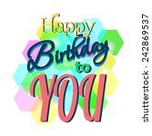 colorful happy birthday... | Shutterstock .eps vector #242869537