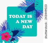 today is a new day .card with...   Shutterstock .eps vector #243449023