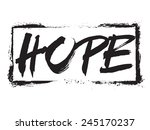 vector black painted sign hope... | Shutterstock .eps vector #245170237