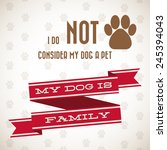 dog is family typographic... | Shutterstock .eps vector #245394043