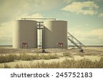 location tanks to hold crude... | Shutterstock . vector #245752183