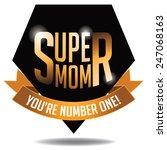 happy mother's day super mom... | Shutterstock .eps vector #247068163