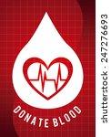 donate blood design  vector... | Shutterstock .eps vector #247276693