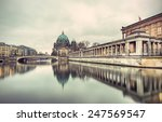 Stock photo berlin cathedral berliner dom and museum island museumsinsel reflected in spree river berlin 247569547