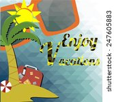 vacations poster  sun glasses... | Shutterstock .eps vector #247605883