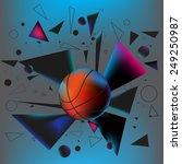 basketball ball hit the ground... | Shutterstock .eps vector #249250987