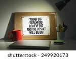 Small photo of Think Big, Dream Big, Believe Big and The Result Will Be Big / Motivational Quote Pinned on Bulletin Board in Office