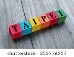 word taipei  capital city of... | Shutterstock . vector #252776257