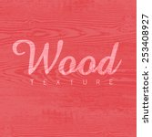 wood texture template in red... | Shutterstock .eps vector #253408927
