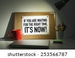 Small photo of Time for action concept note on bulletin board / If you are waiting for the right time, it is now