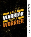 be a warrior not a worrier. gym ... | Shutterstock .eps vector #254017477