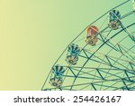 ferris wheel   vintage filter... | Shutterstock . vector #254426167