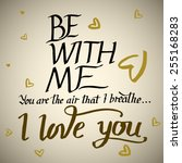 i love you be with me hand... | Shutterstock .eps vector #255168283