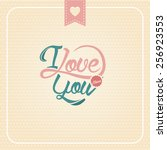 i love you. heart shaped retro... | Shutterstock .eps vector #256923553