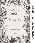 Vintage vector frame. Garden and wild roses. In the style of an old botanical illustration. Black and White. | Shutterstock vector #258285197