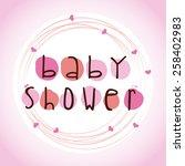 baby shower design  vector... | Shutterstock .eps vector #258402983
