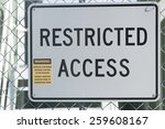 Restricted Access Sign At Fenc...