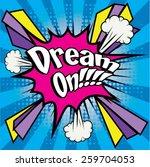 "pop art comics icon ""dream on ""....   Shutterstock .eps vector #259704053"