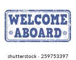 welcome aboard grunge rubber... | Shutterstock .eps vector #259753397