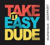 dude slogan typography  t shirt ... | Shutterstock .eps vector #260599397