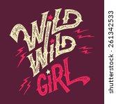wild wild girl  hand lettering... | Shutterstock .eps vector #261342533