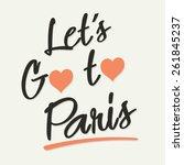 paris typography  let s go to... | Shutterstock .eps vector #261845237