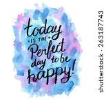 today is the perfect day to be... | Shutterstock .eps vector #263187743