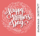 lettering happy mothers day.... | Shutterstock .eps vector #263577677