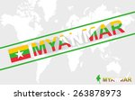 myanmar map flag and text... | Shutterstock .eps vector #263878973