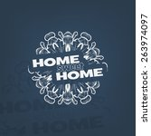 home sweet home typography... | Shutterstock . vector #263974097