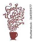 hand drawn coffee poster. quote ...   Shutterstock .eps vector #264559577