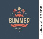 summer holidays typography for...   Shutterstock .eps vector #265104827