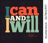 """i can and i will"" quote... 