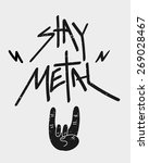 stay metal rock poster. vector | Shutterstock .eps vector #269028467