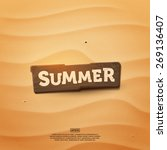 wooden realistic summer sign on ... | Shutterstock .eps vector #269136407