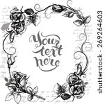 frame with hand drawn roses and ... | Shutterstock .eps vector #269264603